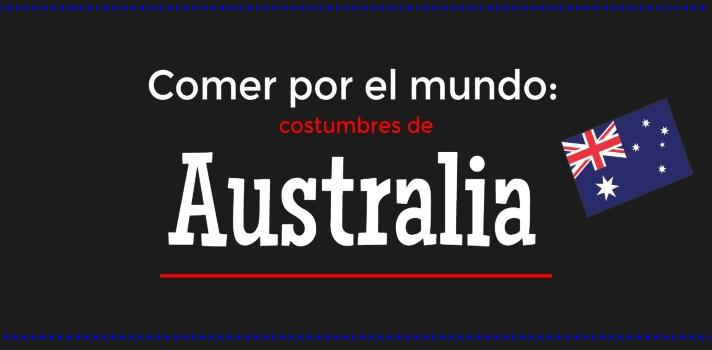Comer por el mundo: costumbres de Australia.