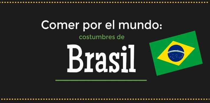Comer por el mundo: costumbres de Brasil.
