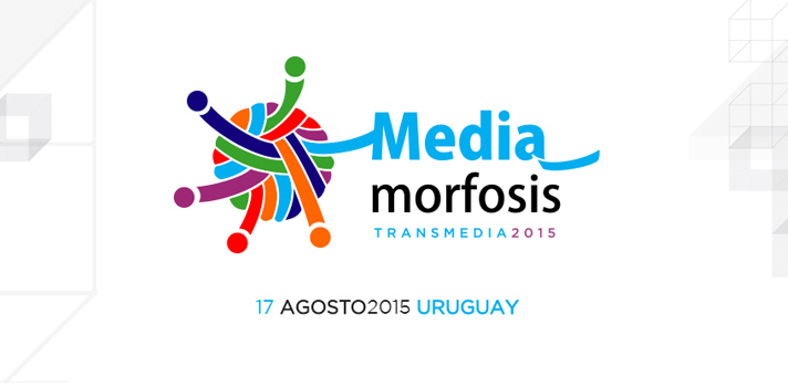 Llega Mediamorfosis Transmedia 2015 a Montevideo