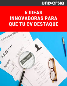 6 ideas innovadoras para que tu CV destaque