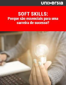 Soft Skills: Porque são essenciais para uma carreira de sucesso?