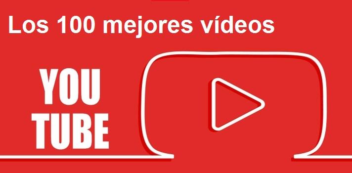 100 vídeos de YouTube que nunca te cansas de ver