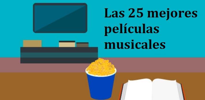 Las 25 mejores películas musicales de todos los tiempos