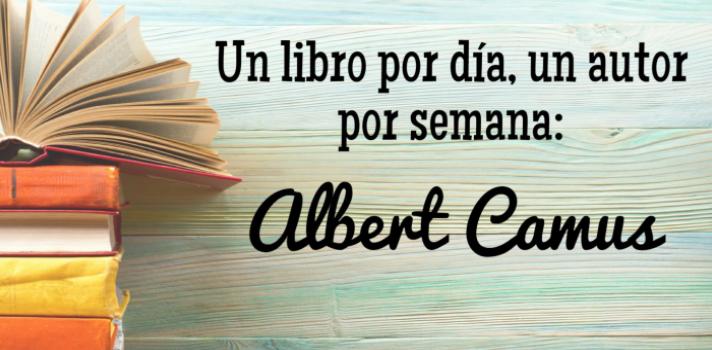 Albert Camus: Un libro por día, un autor por semana