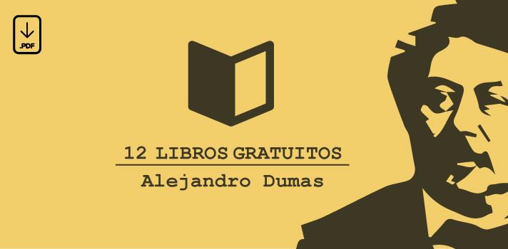 Descarga Gratis 12 Libros De Alejandro Dumas
