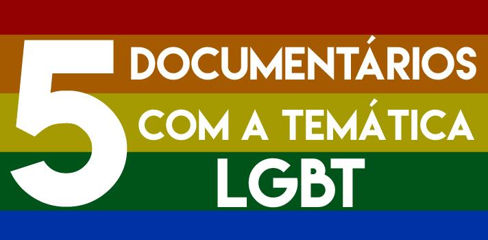5 documentários da Netflix sobre a temática LGBT