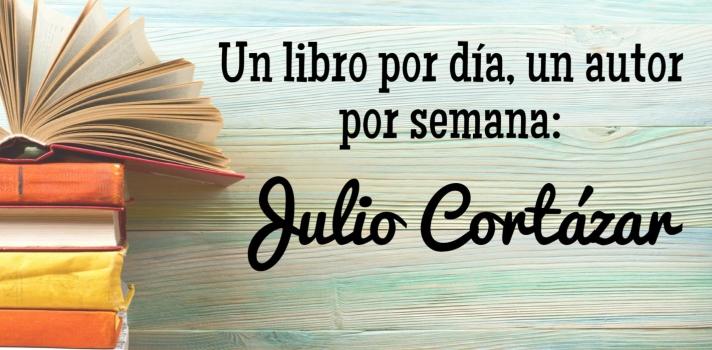 Julio Cortázar: Un libro por día, un autor por semana