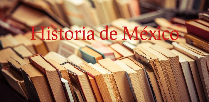 Libros para aprender sobre historia mexicana