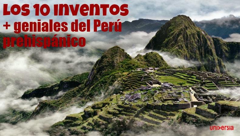 Los inventos más geniales del Perú prehispánico