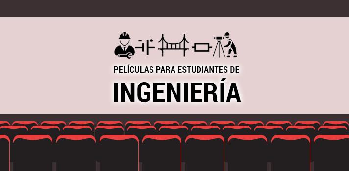 Las 10 mejores películas para estudiantes de Ingeniería