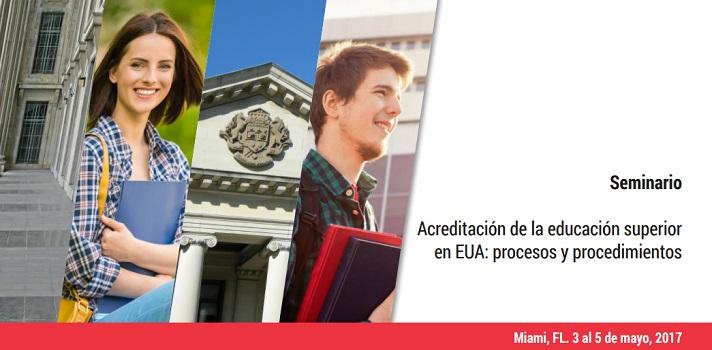 El seminario Acreditación de la educación superior: procesos y procedimientos se realizará en Miami del 3 al 5 de mayo del 2017
