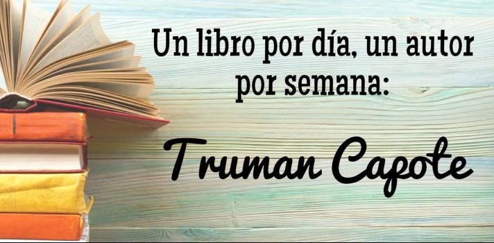 Un libro por día, un autor por semana: Truman Capote