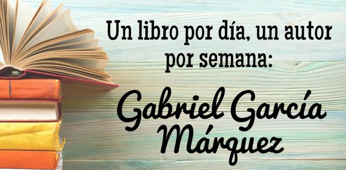 Gabriel García Márquez: Un libro por día, un autor por semana