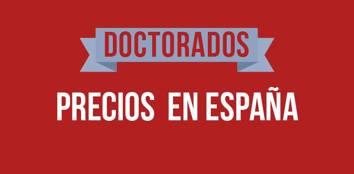 ¿Cuánto cuesta estudiar un doctorado en España?