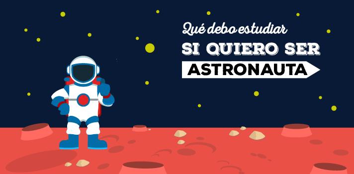Qué estudiar si quiero ser astronauta