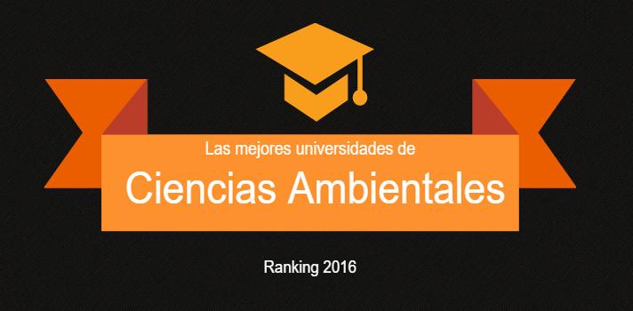 Las mejores universidades españolas en Ciencias Ambientales.