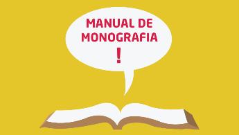 Manual da Monografia: veja tudo o que você precisa saber para fazer a sua