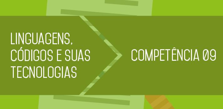 Enem 2015 entenda o que estudar sobre a Competência 9 de Linguagens, Códigos e suas Tecnologias