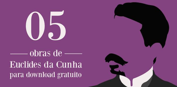 Faça o download gratuito de obras de Euclides da Cunha
