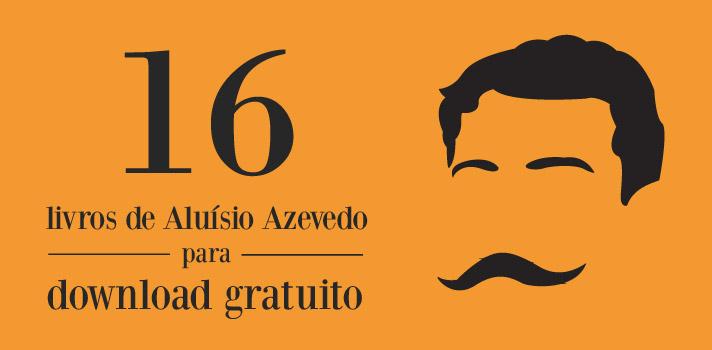 Faça o download de livros de Aluísio Azevedo gratuitamente