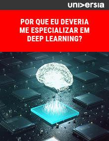 Ebook: Por que eu deveria me especializar em Deep Learning?