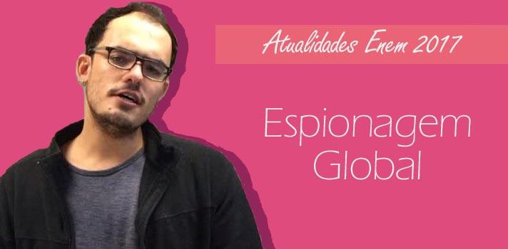 Atualidades: Espionagem Global para Enem e vestibulares – Edward Snowden