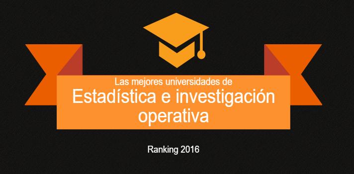 Las mejores universidades de España en Estadística e Investigación Operativa.