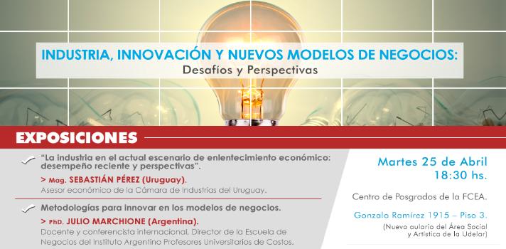"""Coloquio """"Industria, innovación y nuevos modelos de negocios: desafíos y perspectivas"""""""