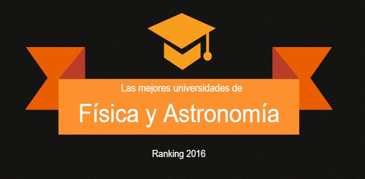 Las mejores universidades de España en Física y Astronomía.