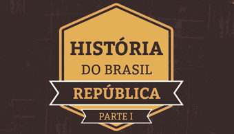 Guia prático de História do Brasil para o Enem: República (1889-1963)