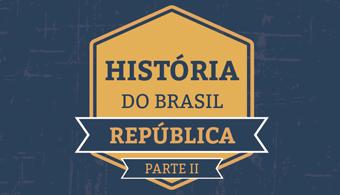 Guia prático de História do Brasil para o Enem: República (a partir de 1964)