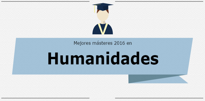 Mejores Másteres 2016: Humanidades