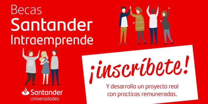 I Convocatoria de Becas Santander Intraemprende para acercar el talento joven y fomentar la innovación en las empresas
