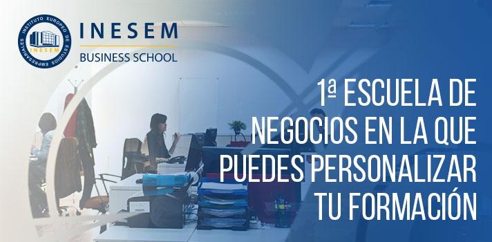 INESEM Business School 1ª Escuela de Negocios en la que puedes personalizar tu formación.