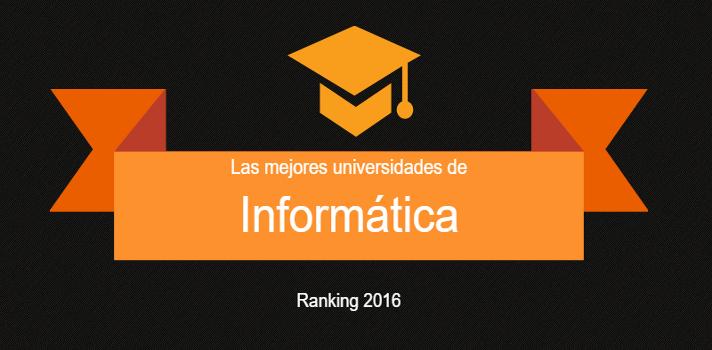 Las 10 mejores universidades de España en Informática.