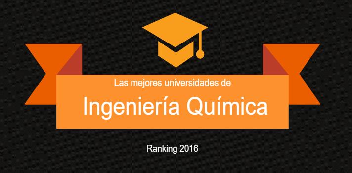 Las mejores universidades españolas en Ingeniería Química.