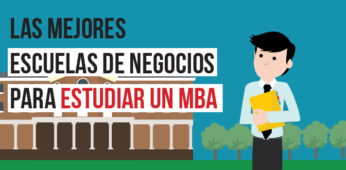 Las mejores escuelas de negocios para estudiar un MBA