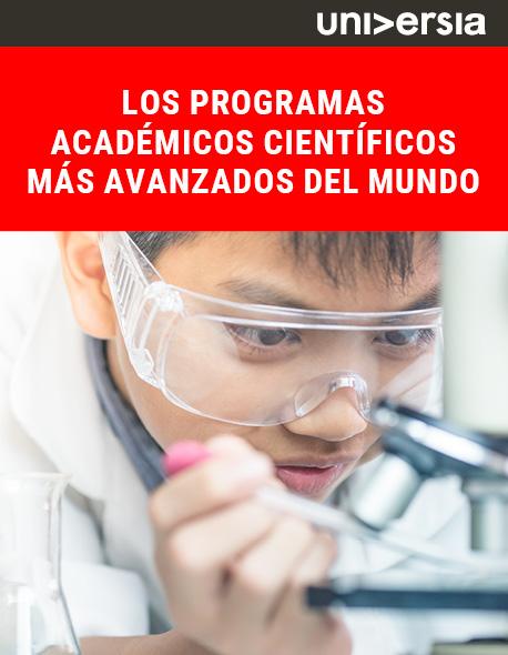 Los programas académicos científicos más avanzados del mundo