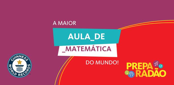 Sabia que a maior aula de matemática do mundo pode acontecer no Brasil?