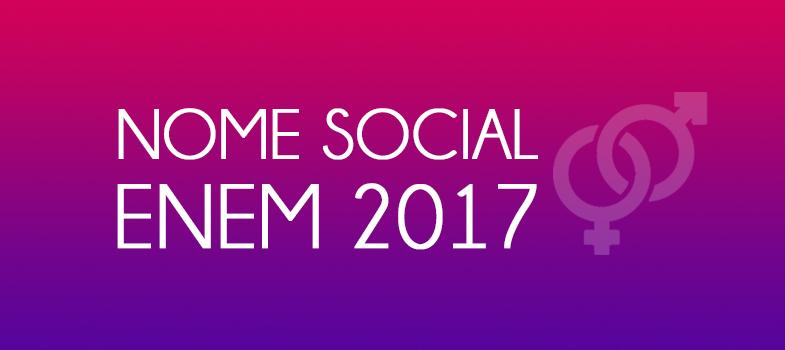 Enem 2017: participantes já podem solicitar uso do nome social