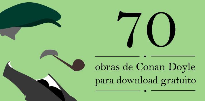 Baixe gratuitamente 70 obras de Arthur Conan Doyle