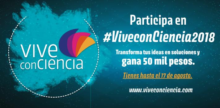 """Participa en el 5º concurso de Ciencia, Tecnología e Innovación """"Vive conciencia 2018"""""""
