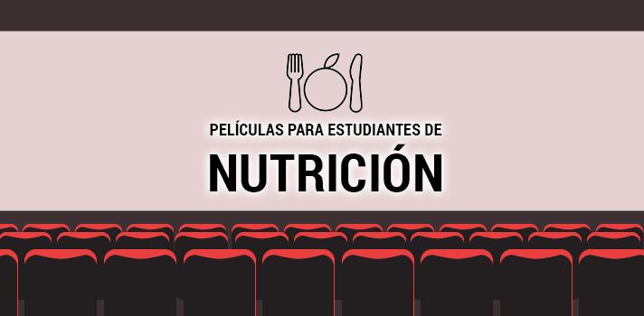 Las 10 mejores películas para estudiantes de Nutrición