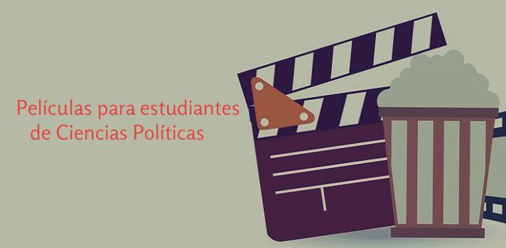 Películas que todo estudiante de Ciencias Políticas debe ver