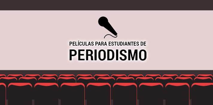 Las 10 mejores películas para estudiantes de Periodismo