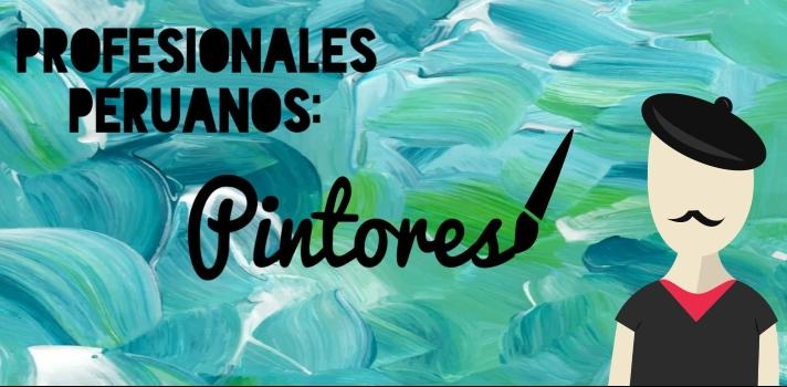 Conoce a los 10 profesionales peruanos exitosos dedicados a la pintura.