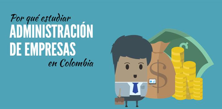 Por qué estudiar Administración de Empresas en Colombia