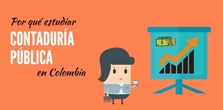 Por qué estudiar Contaduría Pública en Colombia