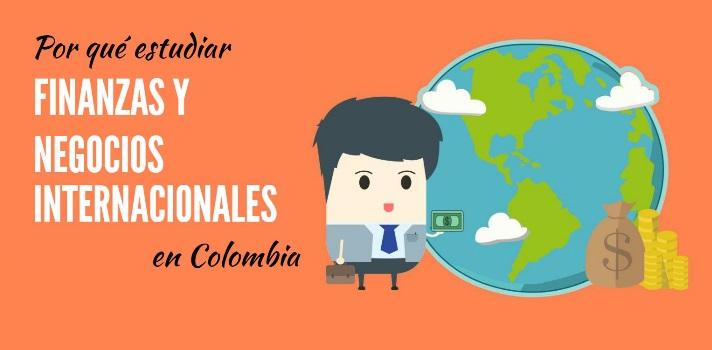 Por qué estudiar Finanzas y Negocios Internacionales en Colombia