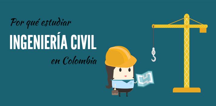 Por qué estudiar Ingeniería Civil en Colombia.
